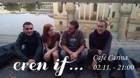 Even If - live in Cafè Carina@Café Carina