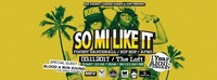 So Mi Like It - Finest Dancehall & Afro Big 1 Year Anniversary@The Loft
