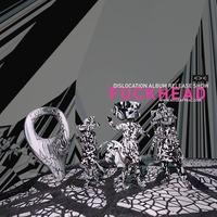 Fuckhead Dislocation Album Release Show@Grelle Forelle