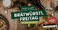 Bratwürstl-Freitag@Gasthaus Hohe Linde