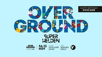 Overground supported by Superhelden@Volksgarten Wien