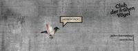 Club der frühen Vögel / Merkwürdig@Mon Ami