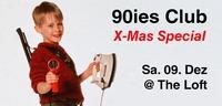 90ies Club: X-Mas Special!@The Loft