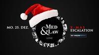 Med & Law - X mas Escalation