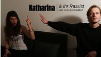 Katharina & Ihr Rassist | oder mein @richardder2@Brick-5