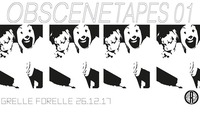 Obscene Tapes 01 Release@Grelle Forelle