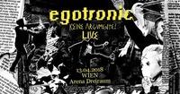 Egotronic I Keine Argumente! I Wien I Arena@Arena Wien