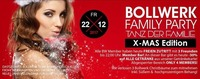 Bollwerk Family PARTY – TANZ der Familie! Special X-MAS Edition