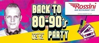 Back to 80's-90's@Rossini