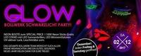 Glow – Bollwerk Schwarzlicht Party!@Bollwerk