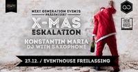 Next Generation Events presents: X-MAS Eskalation@Eventhouse Freilassing