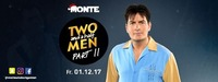 TWO and a half MEN - PARTY Excess - Part II@Monte