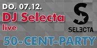 50 Cent Party mit DJ Selecta@Till Eulenspiegel