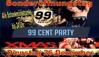 99 Cent Party Dienstag 26 Dezember@Partyshuppen Aspach