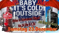 Baby it´s Cold Outside Samstag 23 Dezember@Partyshuppen Aspach