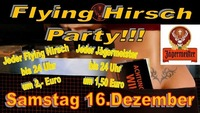 Flying Hirsch Party Samstag 16 Dezember@Partyshuppen Aspach