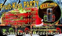 Fruit Kiss Party 2 Dezemebr@Partyshuppen Aspach
