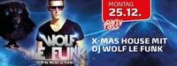 X-mas House mit DJ Wolf le Funk!@Partyfass
