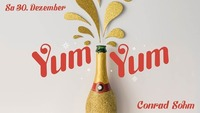 Yum Yum • Good Vibes Only! Samstag, 30-12-2017 / Conrad Sohm@Conrad Sohm