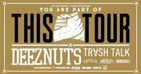 You Are Part of This Tour 2018 - Deez Nuts & Special Guests@P.P.C.