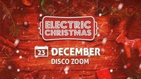 Electric Christmas 2017 // Disco Zoom@Disco Zoom