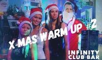 X-Mas Warm Up #2@Infinity Club Bar