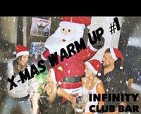 X-Mas Warm Up #1@Infinity Club Bar