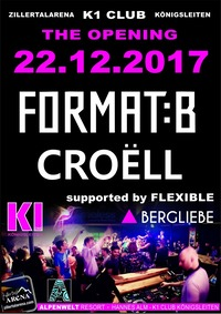 K1 Club Opening mit Format:B, Croëll & Flexible@K1 Club Königsleiten