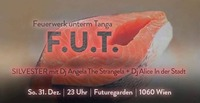 FUT Feuerwerk unterm Tanga@Futuregarden