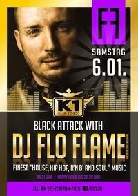 Black Attack with DJ FLO FLAME - Hip Hop & R'n'B!@K1 CLUB