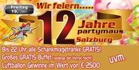 12 Jahre Partymaus Salzburg!!!@Partymaus