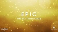 EPIC The Big Three Kings - Sa, 6.1 - Zick Zack@ZICK ZACK