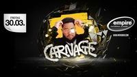 Carnage live! im empire St. Martin@Empire St. Martin