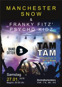 Bandsitter präsentiert: Manchester Snow   Franky Fitz' Psycho Kidz@TAM TAM