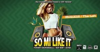 So Mi Like It - Finest Dancehall, Hip Hop & Afro@The Loft