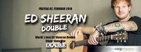 Ed Sheeran Double Show@Excalibur