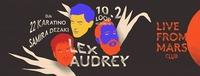 Live From Mars Club #28 w/ Lex Audrey/ 22Karatino/ Samira Deza@Loop
