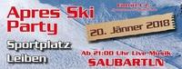 10. Aprés Ski Party Leiben@Sportplatz