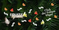 Club der frühen Vögel mit Fruits@Mon Ami