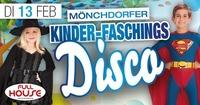 Mönchdorfer Kinder-Faschings Disco@Fullhouse