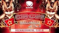 Circus HalliGalli / Faschingsdienstag 13.02.2018 /w DJ Dom H@Wildwechsel