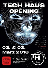 Tech Haus Opening  02. & 03. März 2018