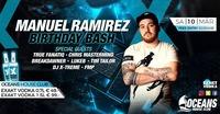★★ Manuel Ramirez Birthday Bash ★★@oceans House Club