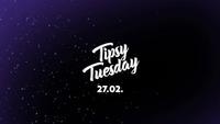 Tipsy Tuesday 27.02. - Club Schwarzenberg@Club Schwarzenberg