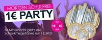 Montag Schulfrei 1 EURO Party!