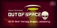 OUT of SPACE special: Mind Therapy Project Labelparty@Weberknecht