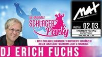 ▲▼ Schlagerparty - LIVE mit DJ Erich Fuchs ▲▼@MAX Disco
