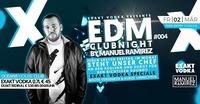 � EDM Clubnight Vol.IV � Presented by EXAKT VODKA@oceans House Club