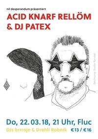 Acid Knarf Rellöm & Dj Patex@Fluc / Fluc Wanne