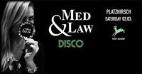 Med & Law ♡ Disco I Platzhirsch I Sa 03.03.@Platzhirsch